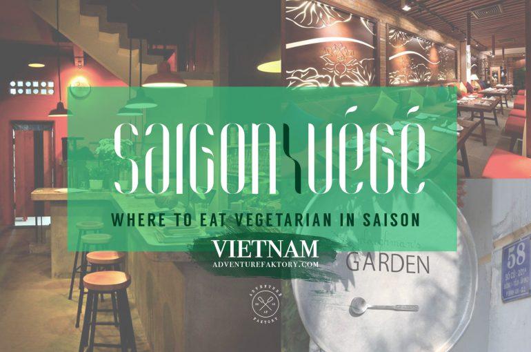 Vietnam Eat Vegetarian In Saigon Adventurefaktory Middle East Travel Magazine Adventure