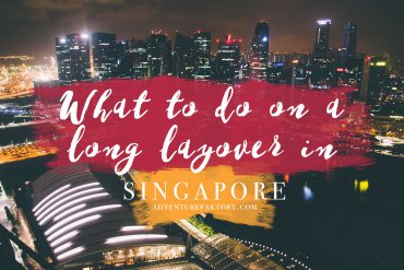 What to do on a long layover in Singapore