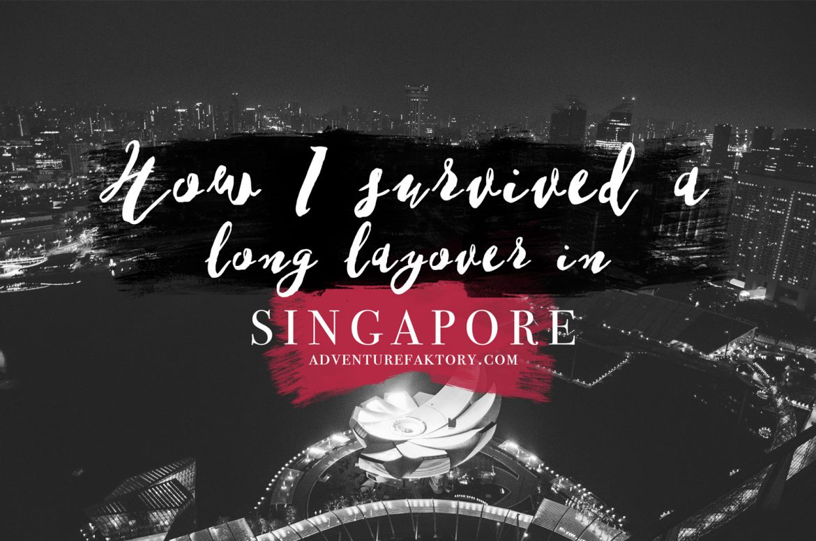 What to do in Singapore on a long layover