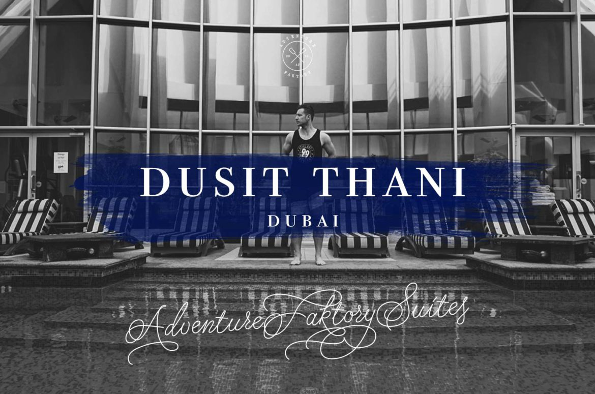 Staying at Dusit Thani Dubai