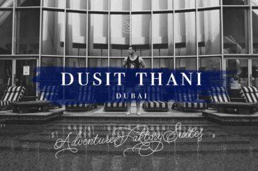 Staying at Dusit Thani Dubai