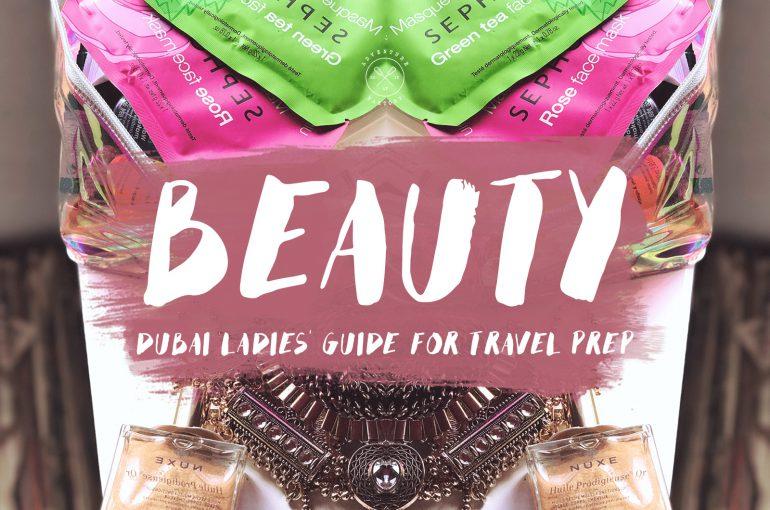 Dubai Ladies' Guide for Travel Preparation
