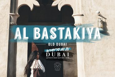 What to do in Old Dubai: Al Bastakiya
