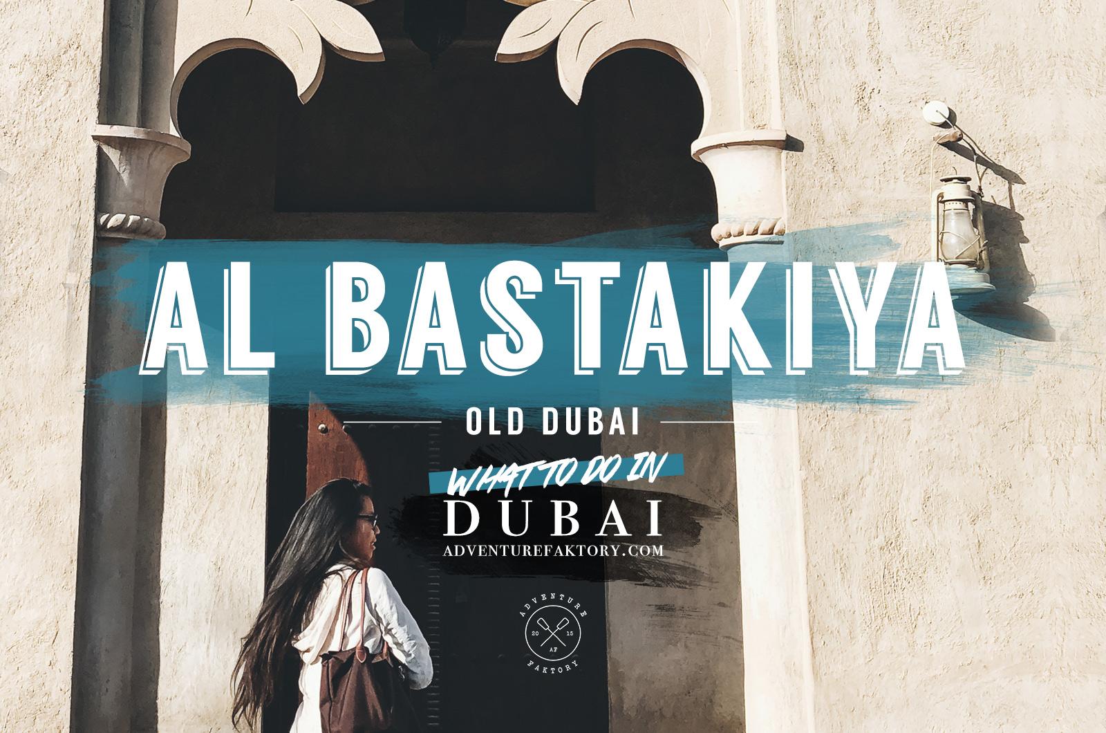 What to do in Old Dubai: Al Bastakiya