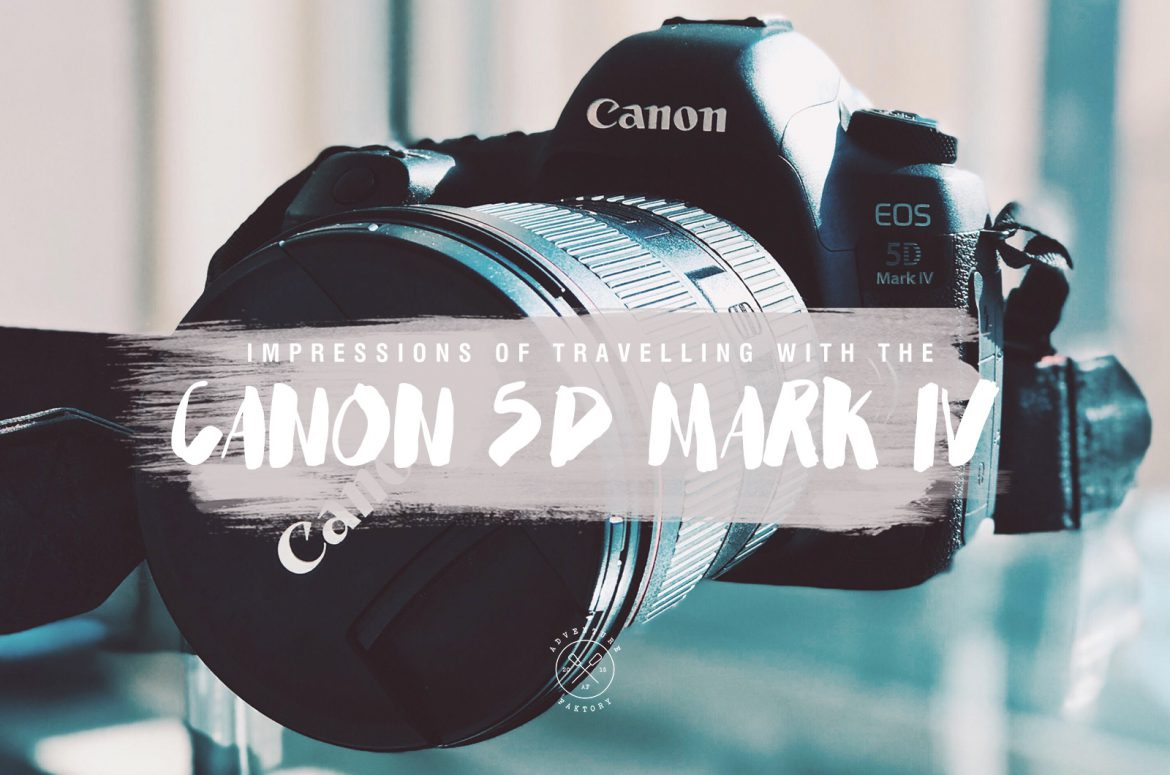 Travelling with the Canon 5D Mark IV