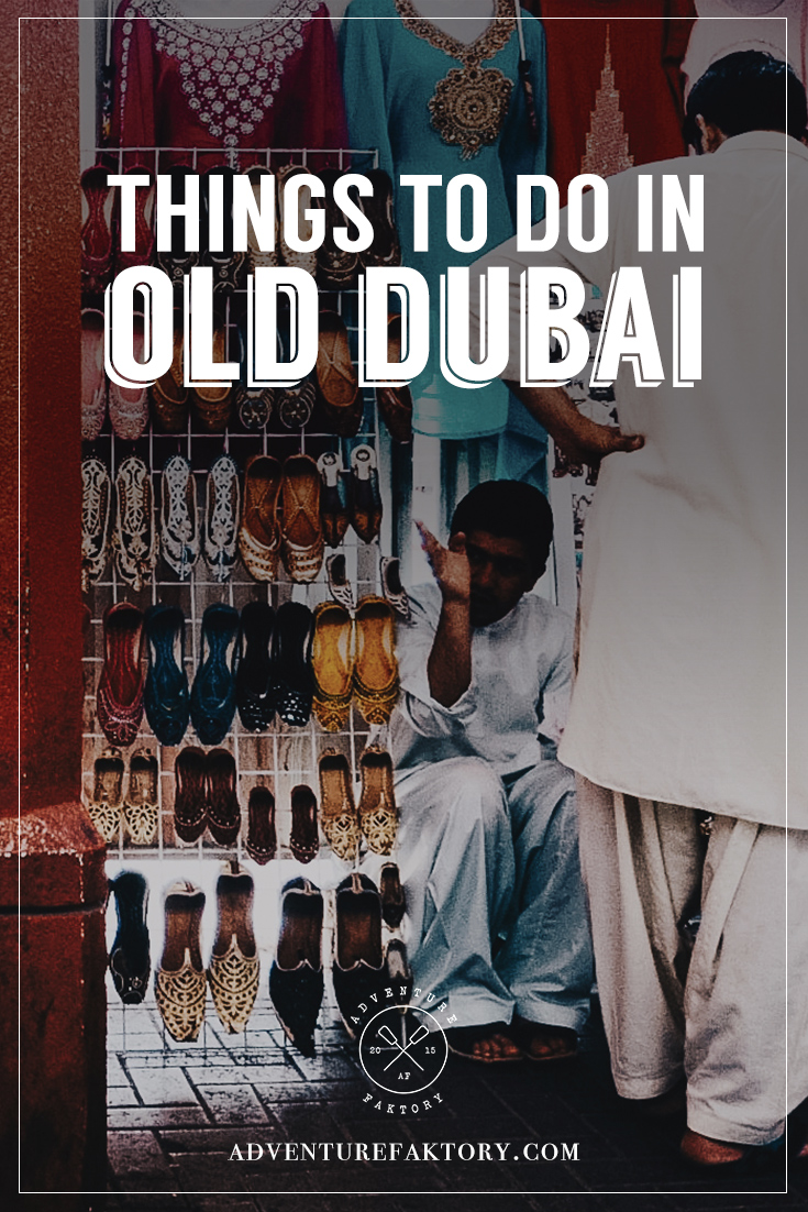 Things to do in Dubai: See Old Dubai, Dubai Creek, Bur Dubai