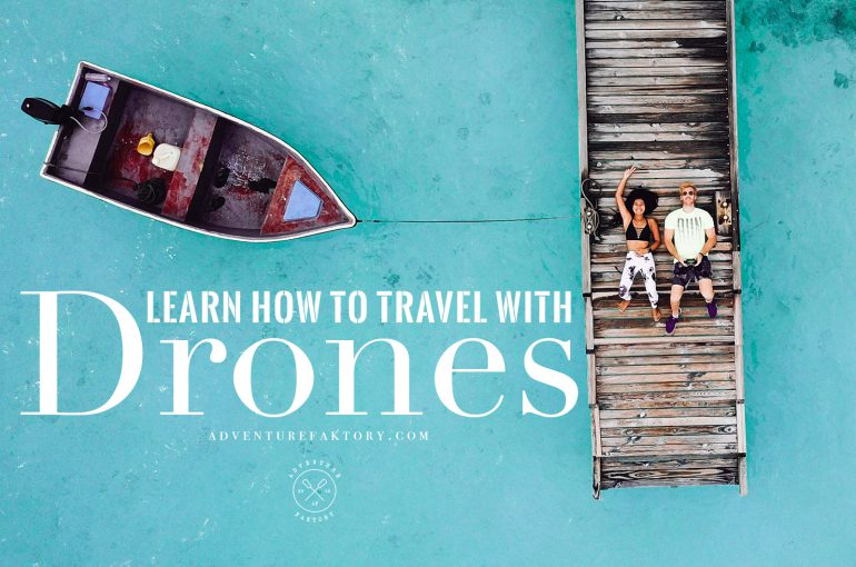 How to travel with a drone