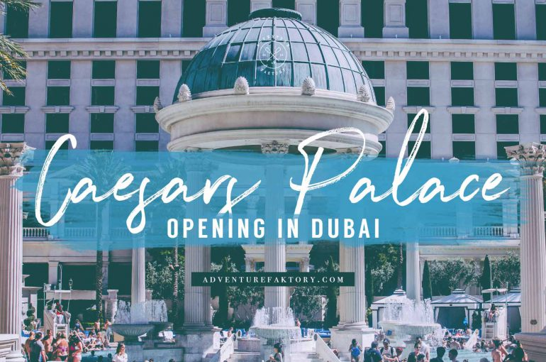Las Vegas Iconic Hotel Caesars Palace To Open In Dubai Adventurefaktory Middle East Travel