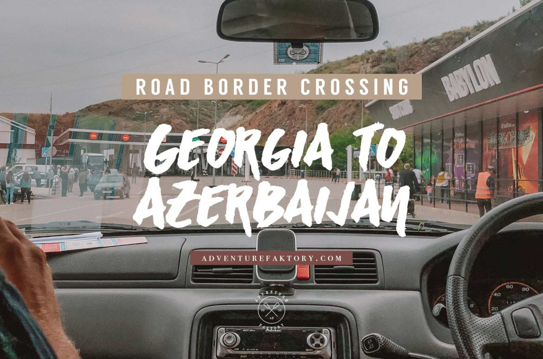Border crossing by car Georgia to Azerbaijan