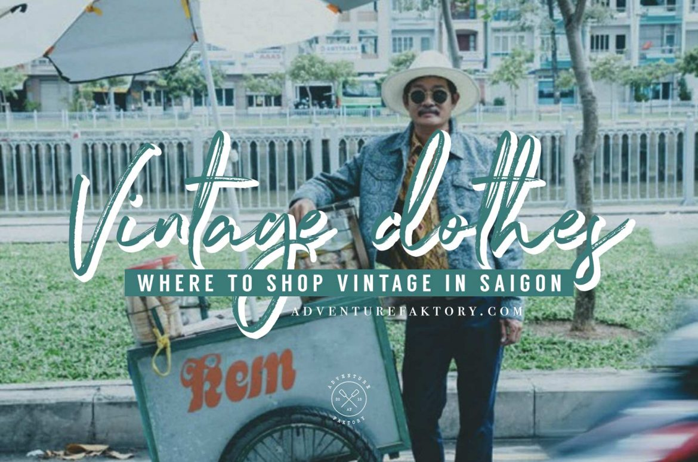 Where to buy Vintage Clothes in Saigon
